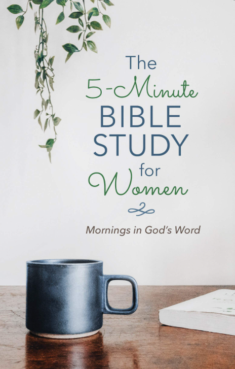 The 5-Minute Bible Study for Women: Mornings in God's Word
