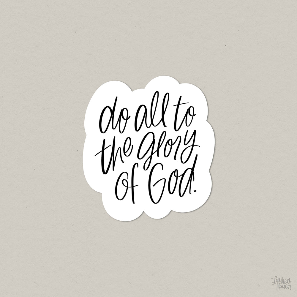 Lauren Ibach - Do All to the Glory of God - Vinyl Die Cut Sticker