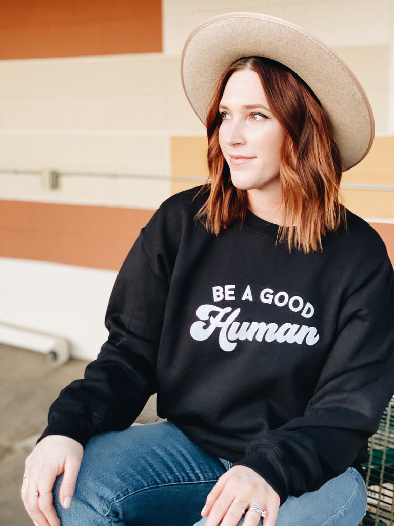 Be a good human black crew neck sweatshirt