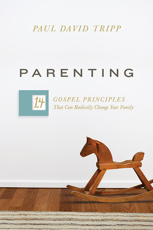 Parenting- Paul David Tripp