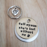 Call my mum she's lost without me - dog cat pet tag #PoshTags