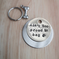 Ain't too proud to beg - dog tag pet tag #PoshTags