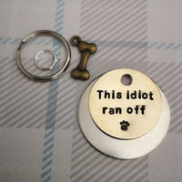 This idiot ran off - dog tag pet tag #PoshTags