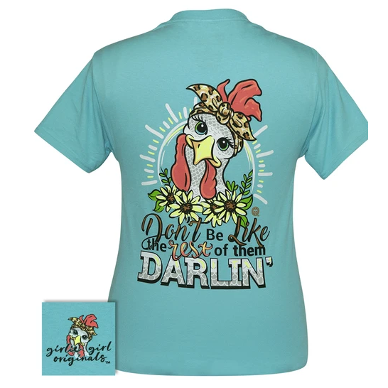 Don't Be Like the Rest of Them Darlin Tshirt