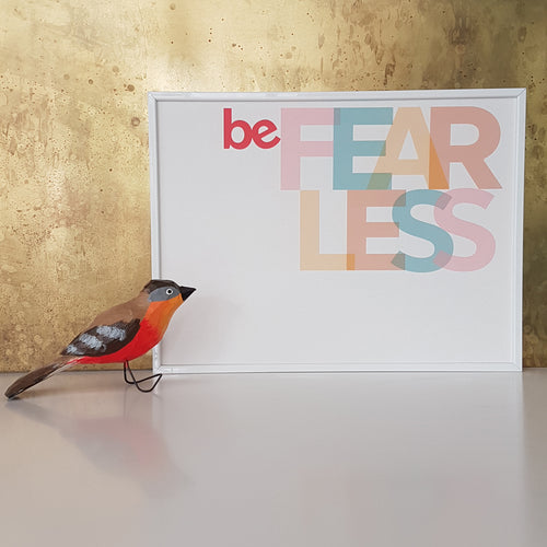 Be Fearless - typographic print