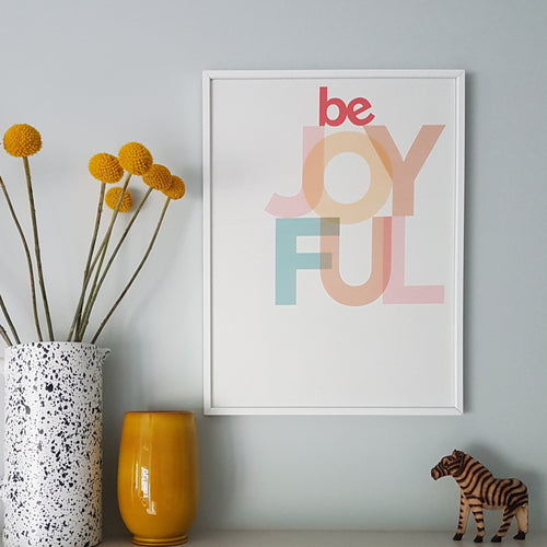 Be Joyful - typographic print
