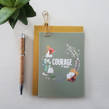 Load image into Gallery viewer, Courage, dear Heart - card