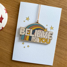 Load image into Gallery viewer, Believe in You - Card with wooden decoration