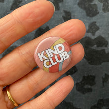 Load image into Gallery viewer, Kind Club mini badge