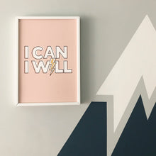 Load image into Gallery viewer, I Can, I Will! Typographic print in dusky pink