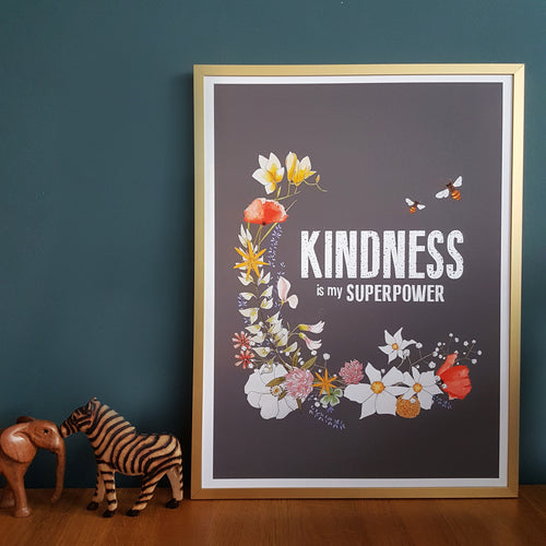 Kindness is my Superpower print