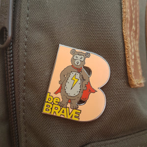 'Be Brave' Bear enamel pin