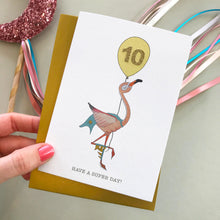 Load image into Gallery viewer, Have A Super Day! Flamingo birthday card (pick your number)