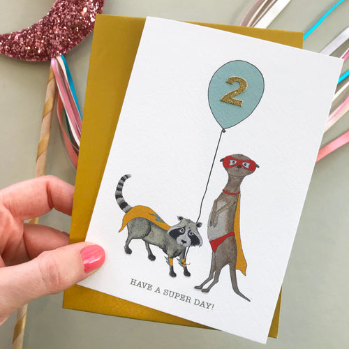 Have A Super Day! Raccoon & Meerkat birthday card (pick your number)