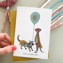 Load image into Gallery viewer, Have A Super Day! Raccoon & Meerkat birthday card