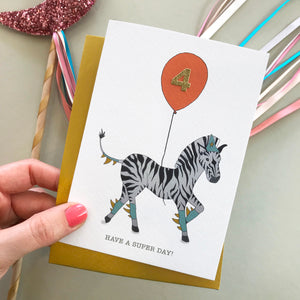 Have A Super Day! Zebra birthday card (pick your number)