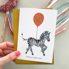 Load image into Gallery viewer, Have A Super Day! Zebra birthday card (pick your number)