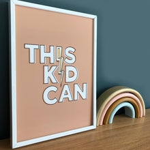 Load image into Gallery viewer, This Kid Can! Print