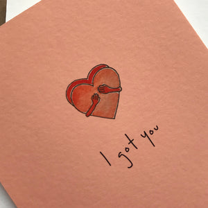 'I got you' card