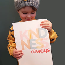Load image into Gallery viewer, Kindness, always - typographic print