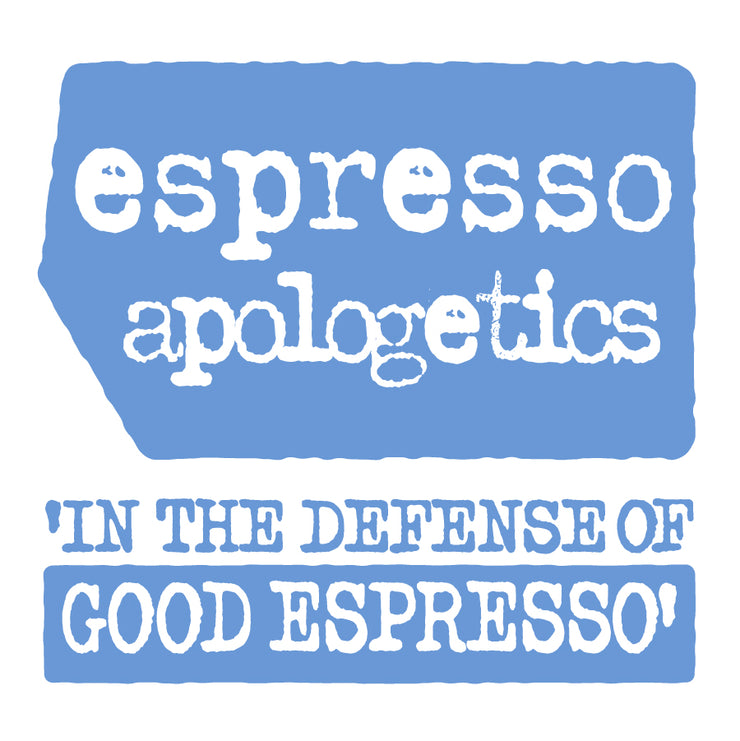 Espresso Apologetics, 'In the Defense of Good Espresso'