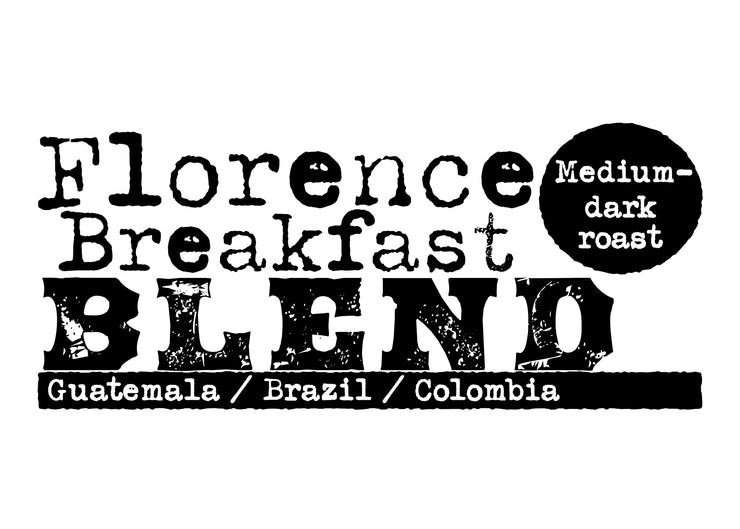 Florence Breakfast Blend, Medium-Dark Roast, Guatemala/ Brazil/ Colombia