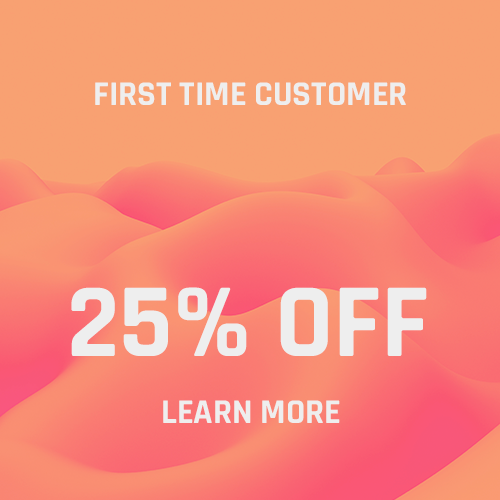 25% Off First Time Customers