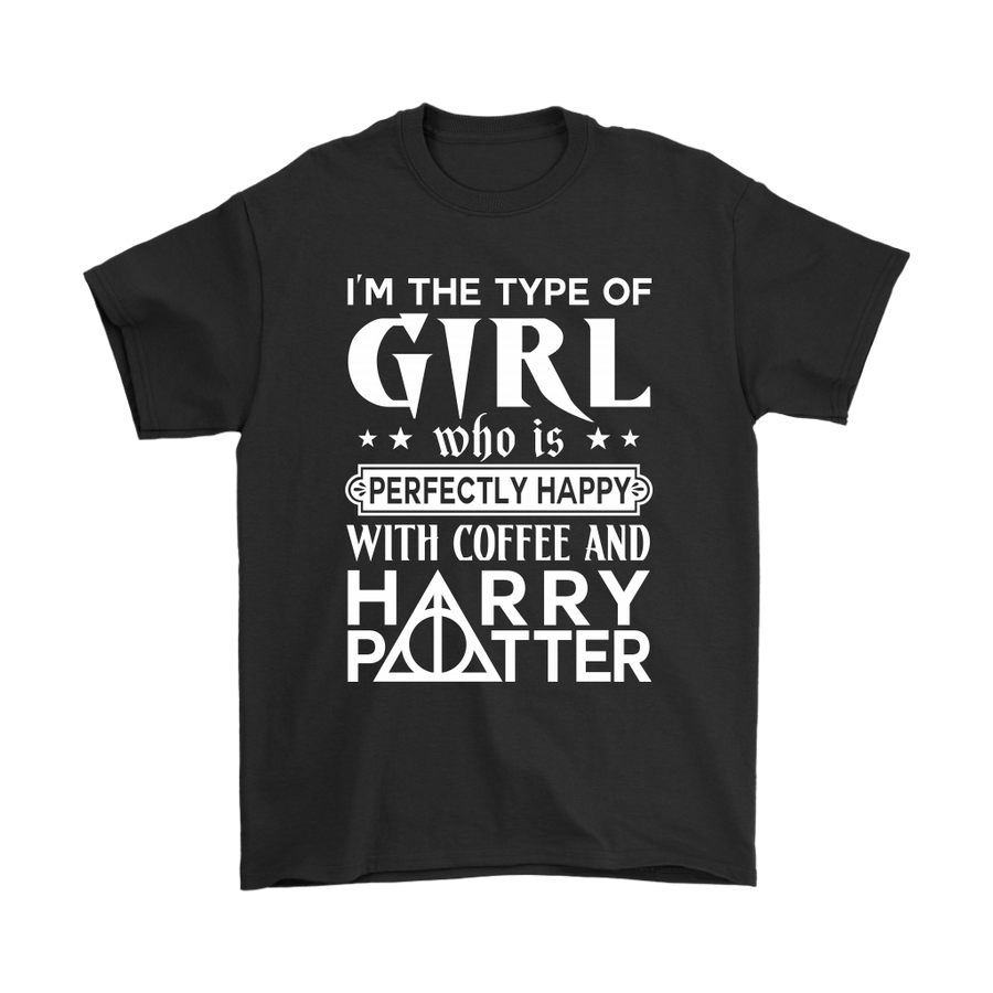 842aca42899 I m The Type Of Girl Who Is Perfectly Happy With Harry Potter Shirts-