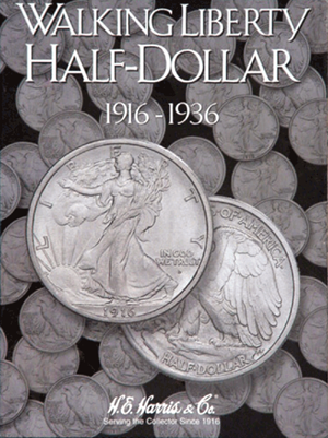 Walking Liberty Half Dollars Harris Folder No 1 1916-1936