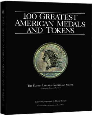 100 Greatest American Medals and Tokens Book