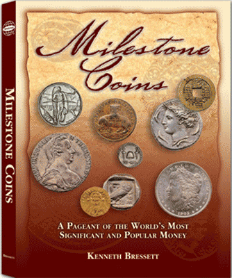 Milestone Coins: A Pageant of the Worlds Most Significant & Popular Money