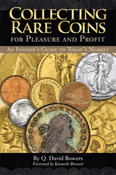 Collecting Rare Coins for Pleasure and Profit: An Insider's Guide to Today's Market