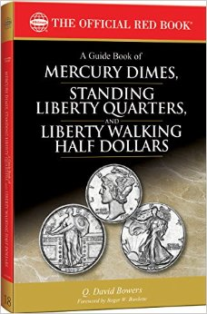 Guide Book of Mercury Dimes, Standing Liberty Quarters, Liberty Walking Half Dollars