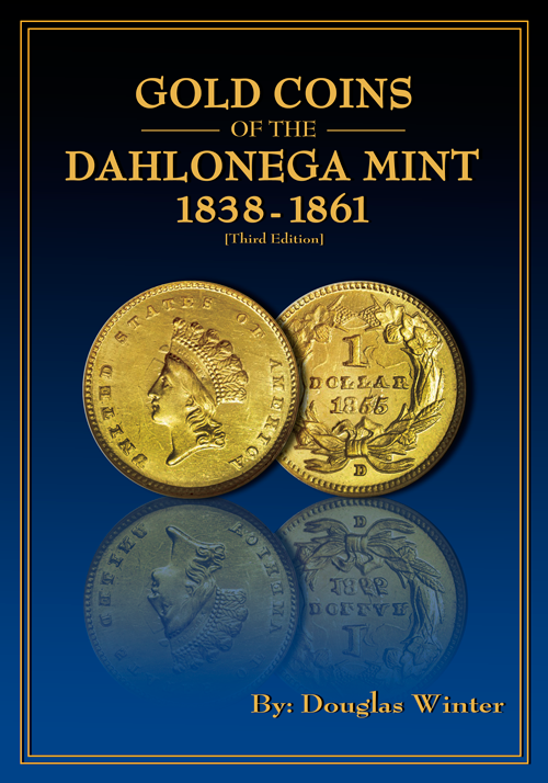 Gold Coins of the Dahlonega Mint, 3rd Edition