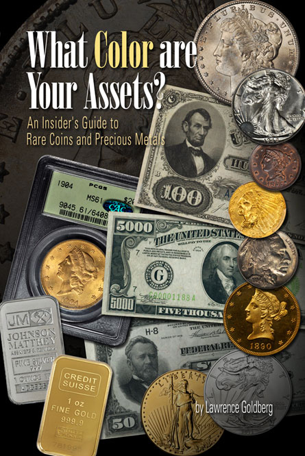What Color are Your Assets: An Insider's Guide to Rare Coins & Precious Metals