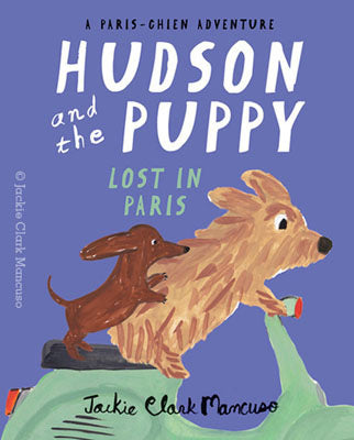 Hudson and the Puppy: Lost in Paris
