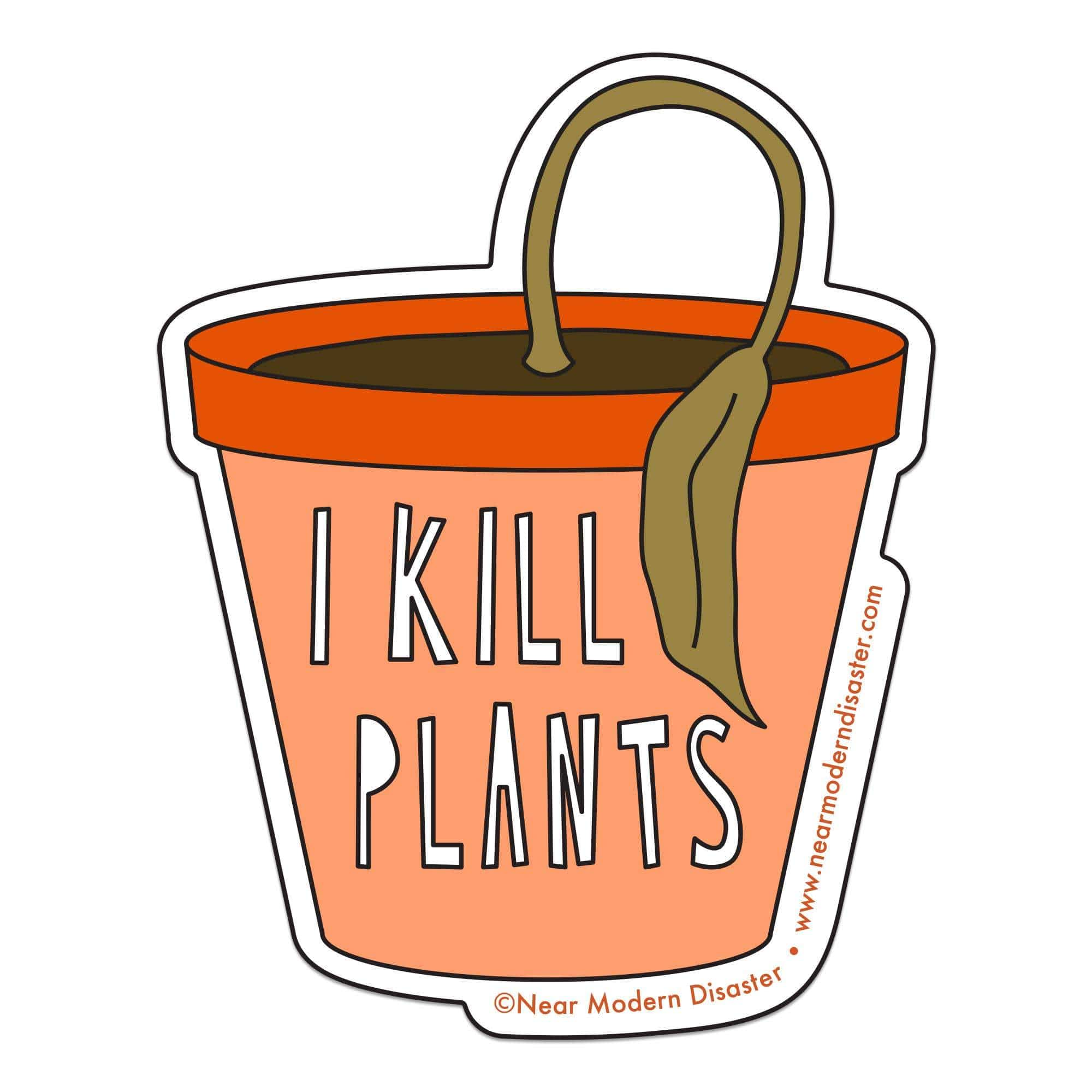 "I Kill Plants - 3"" vinyl sticker - Urban Sprouts"