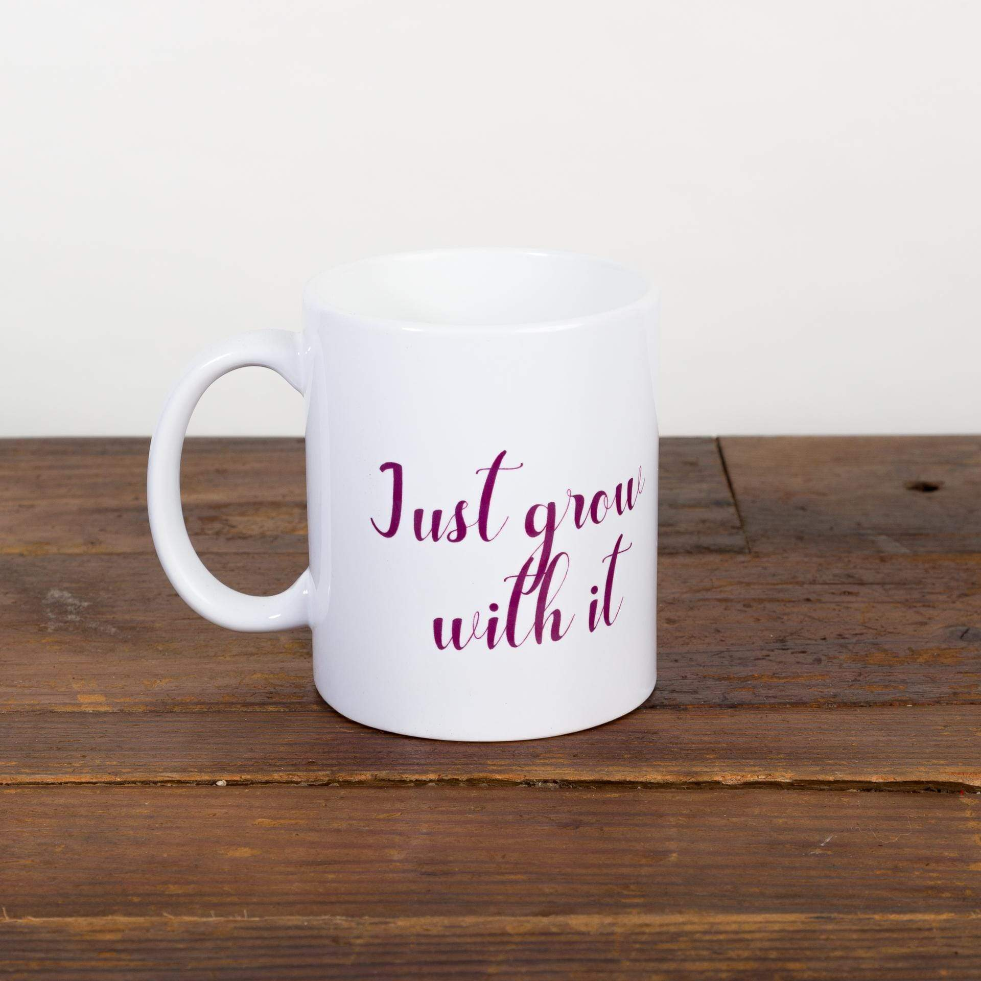 Just Grow With It Mug - Urban Sprouts