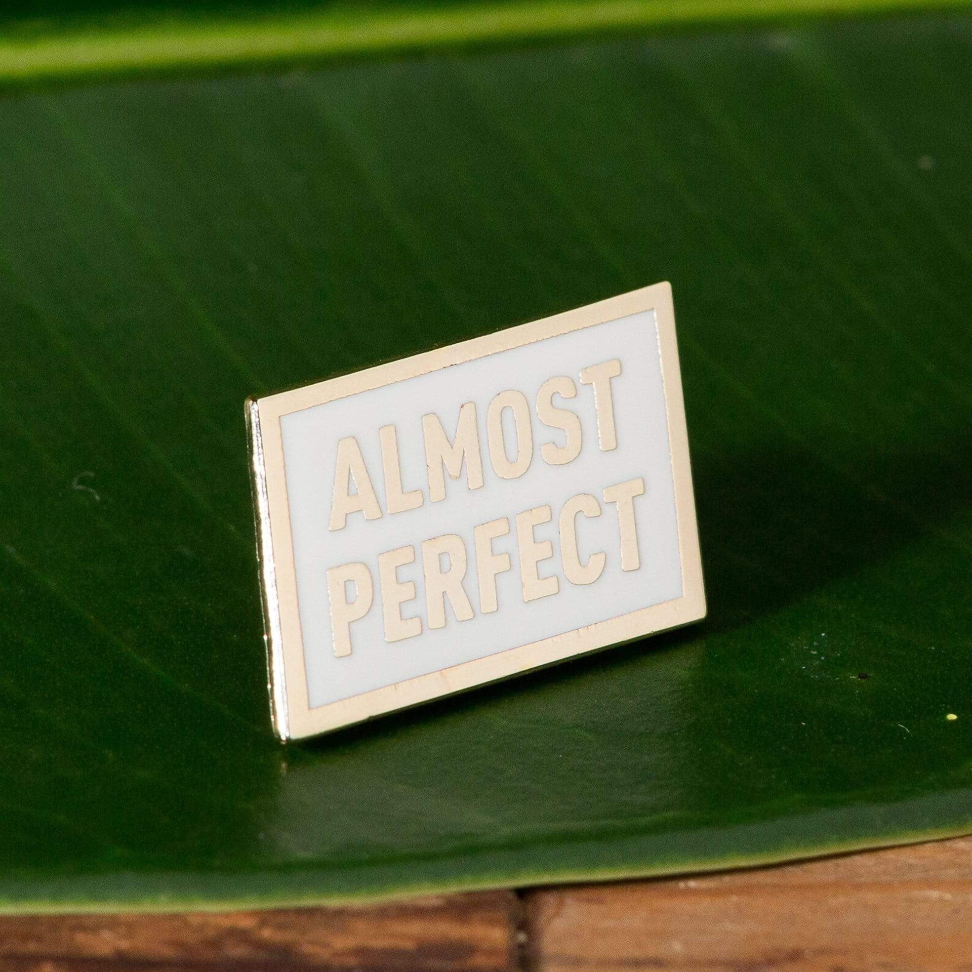 Almost Perfect Enamel Pin - Urban Sprouts
