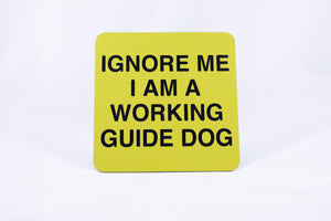 Square Guide Dog sign w/ Ignore Me I Am A Working Guide Dog, large print