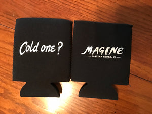 Magine Cold One? Koozie