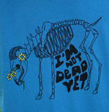 I'm Not Dead Yet- Blue Colorway