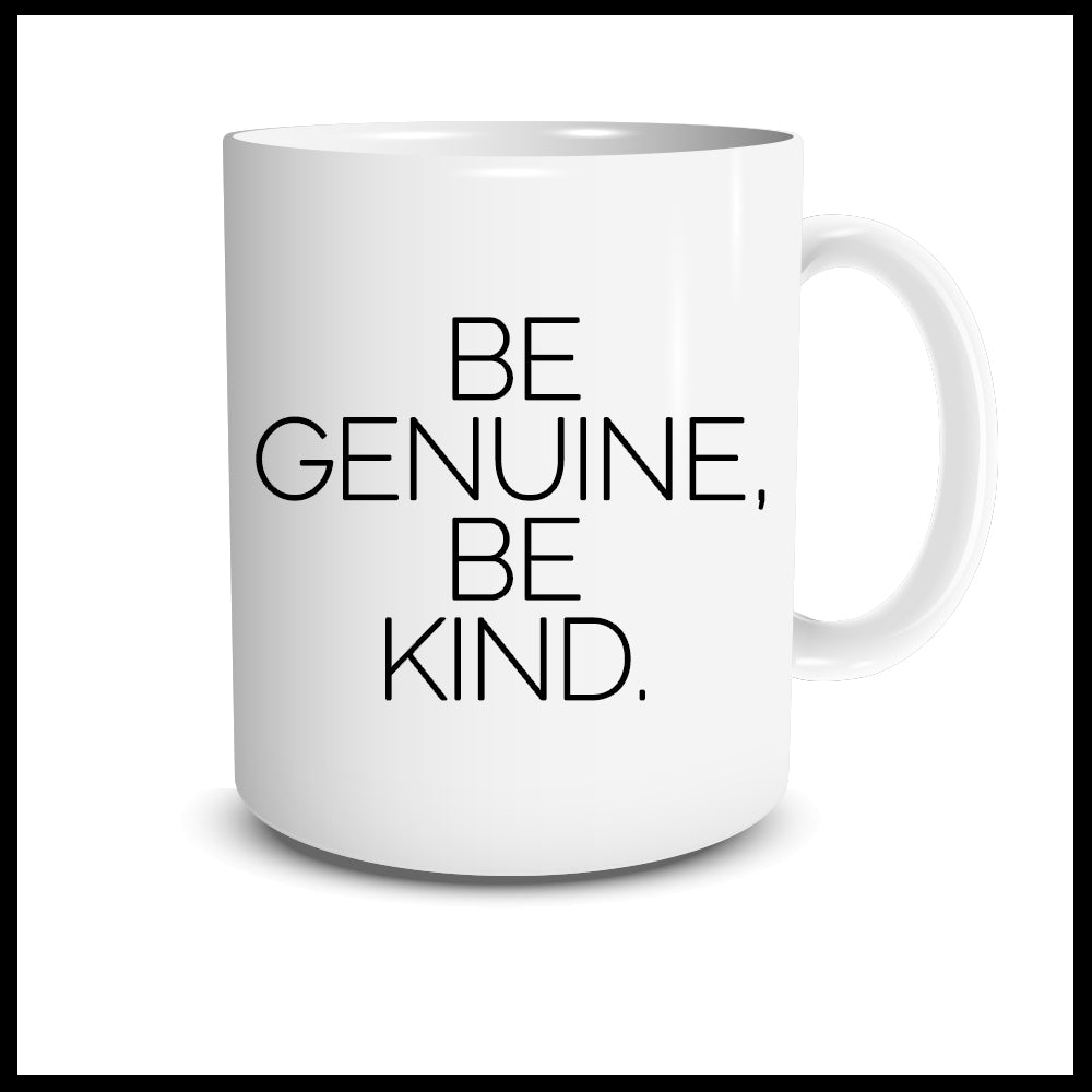 Be Genuine, Be Kind. Mug