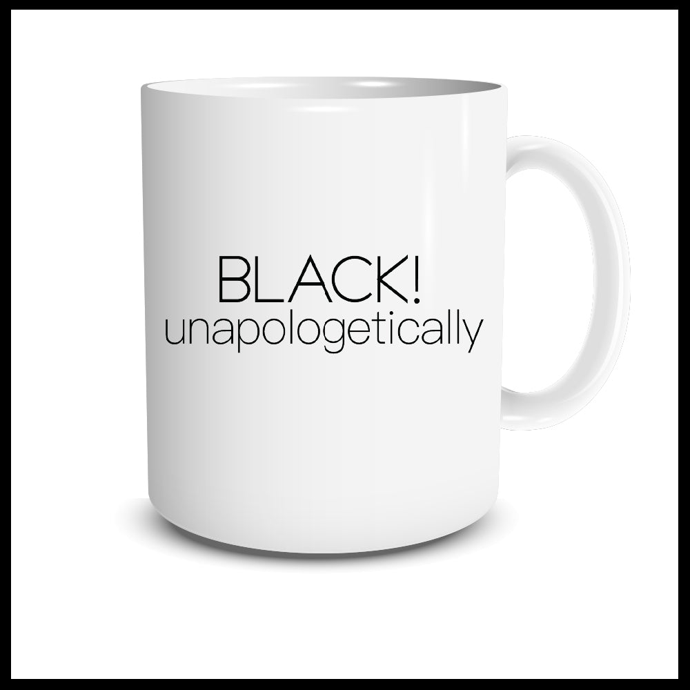 BLACK! unapologetically Mug