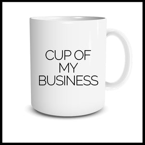 Cup of My Business Mug