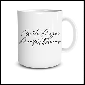Create Magic Manifest Dreams MUG