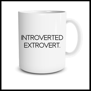 Introverted Extrovert Mug