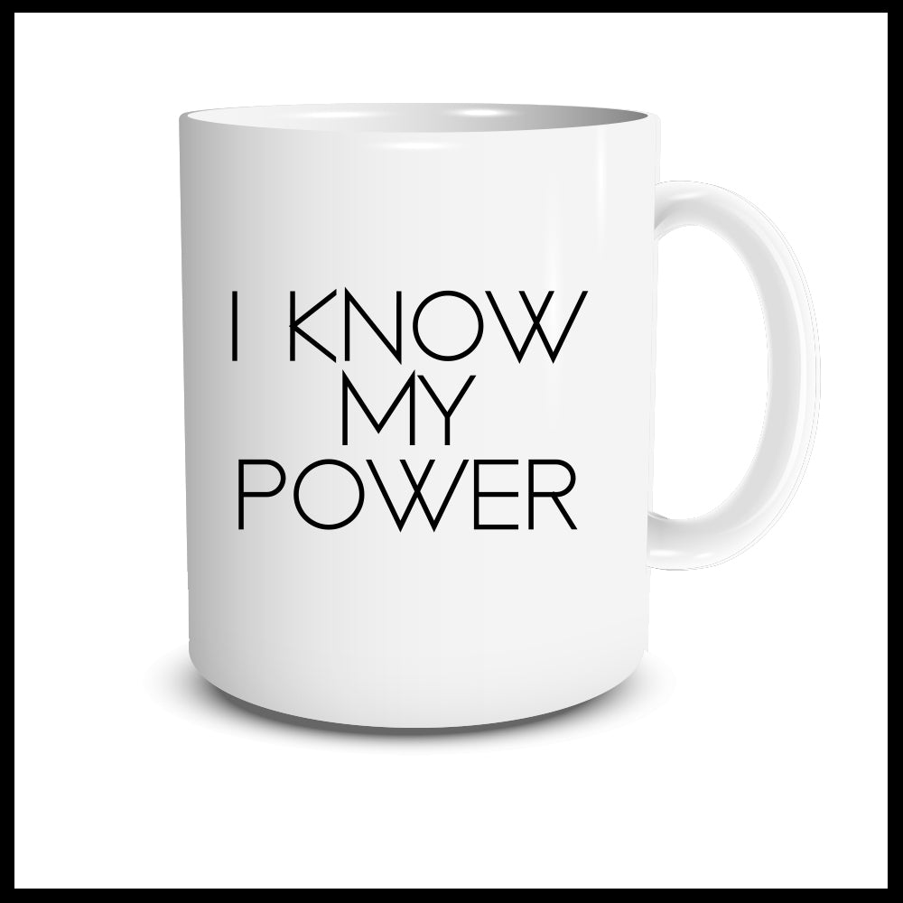 I Know My Power Mug