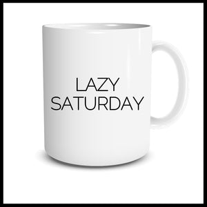Lazy Saturday Mug