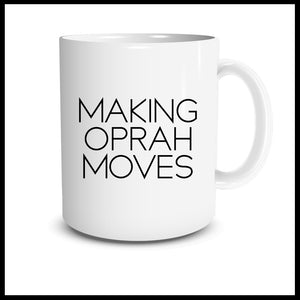 Making Oprah Moves Mug